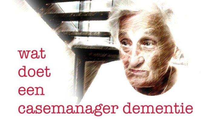 Wat Doet Een Casemanager Dementie – En Waar Vind Ik Er Een? #mantelzorg #dementie