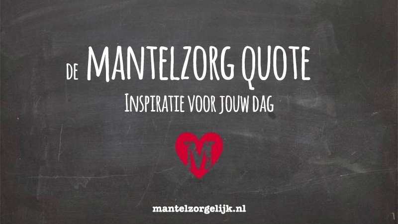 What I Love Most #mantelzorgquote