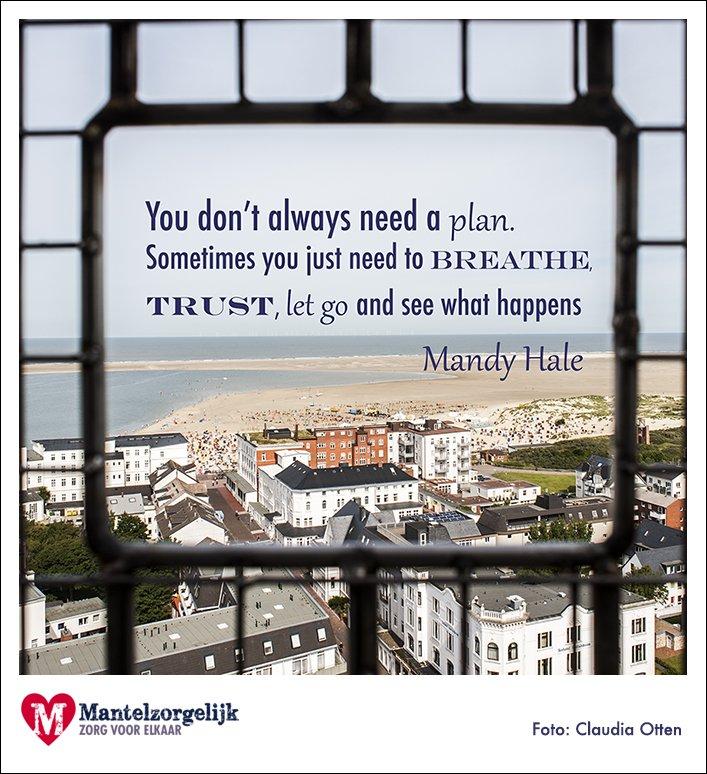 Je Hebt Niet Altijd Een Plan Nodig #mantelzorgquote