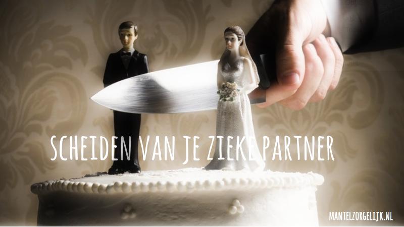 Scheiden Van Je Zieke Partner