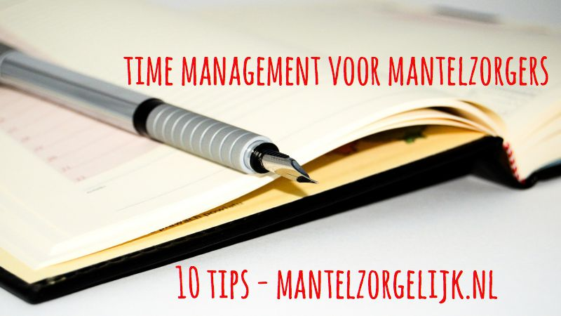 Time Management Voor Mantelzorgers #tips